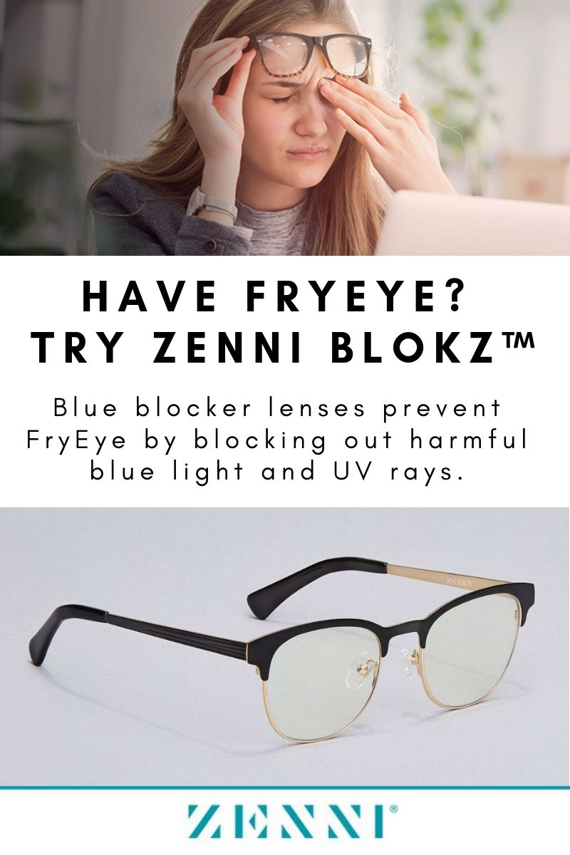 29907c04f15 Blokz™ blue blocker lenses from Zenni prevent FryEye by blocking out  harmful blue light and
