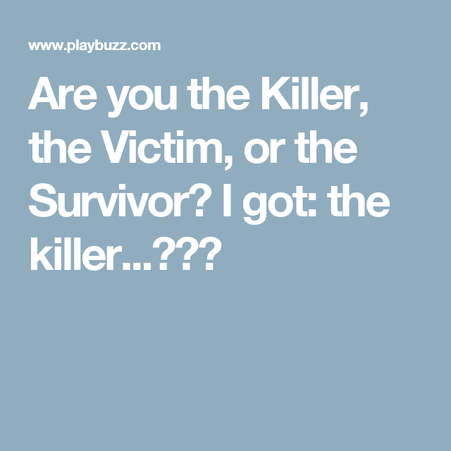 Are You The Killer, The Victim or The Survivor? | Quizzes | Slasher