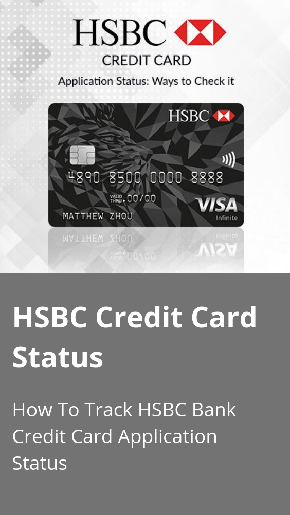 Hsbc Credit Card Status Check 2020 How To Track Hsbc Bank Credit Card Application Status Credit Card Application Credit Card Website Bank Credit Cards