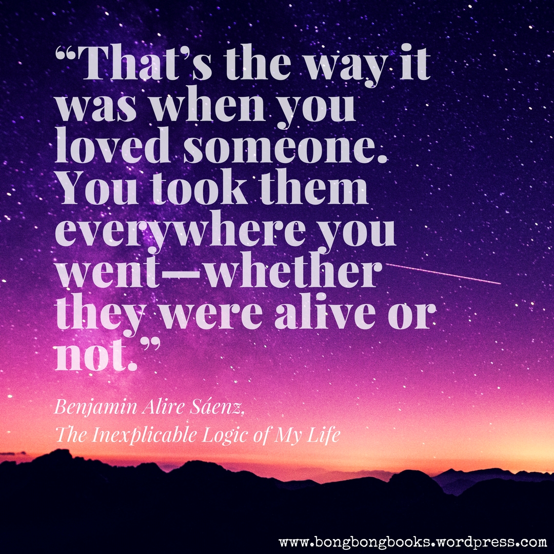 Book Blog Feature 16 Book Quotes From The Inexplicable Logic Of My Life By Benjamin Alire Saenz Book Quotes My Life Quotes Of My Life