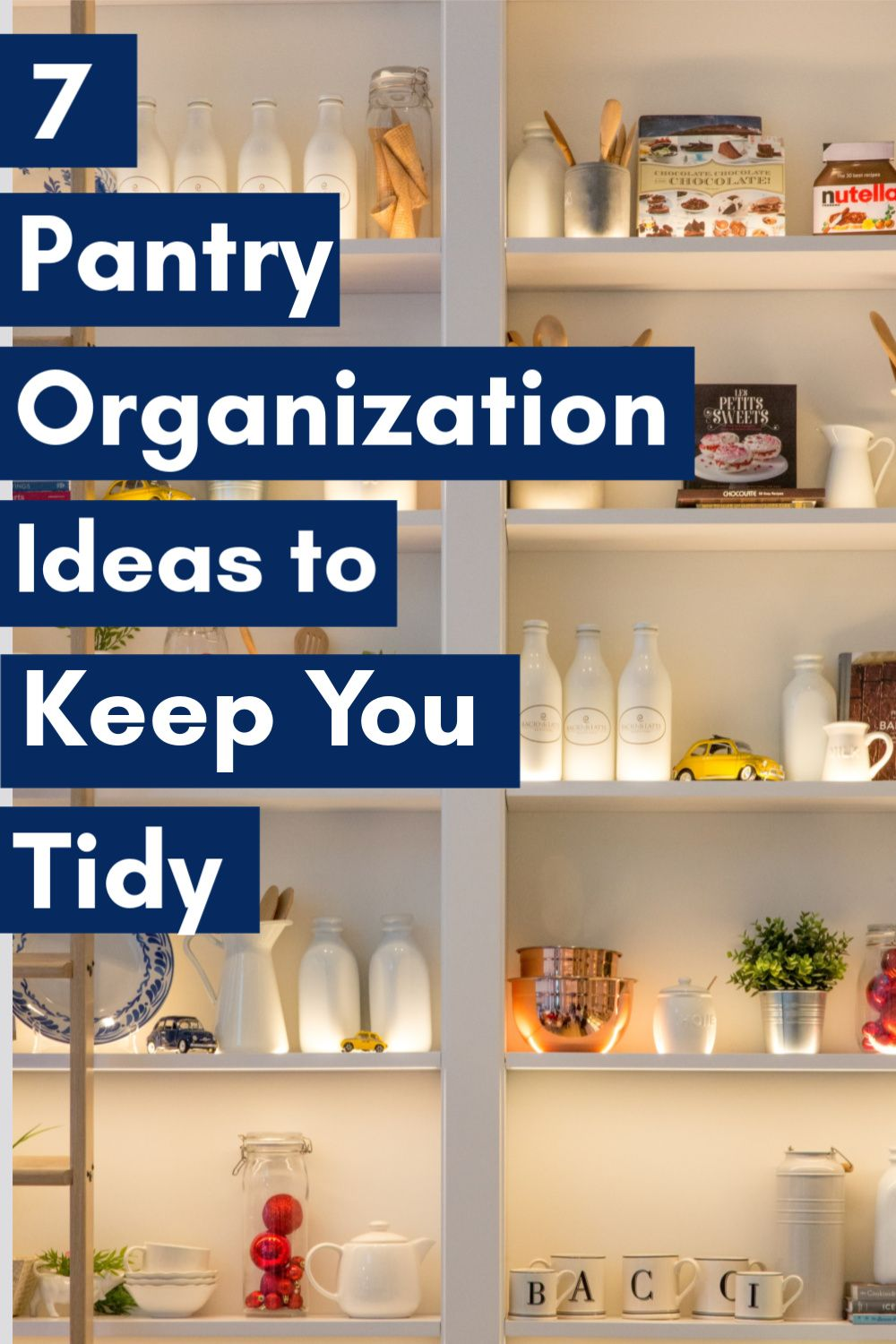 7 Pantry Organization Ideas + How t…