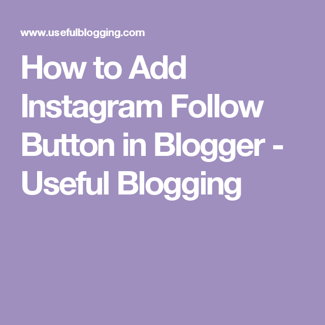 How to Add Instagram Follow Button in Blogger - Useful