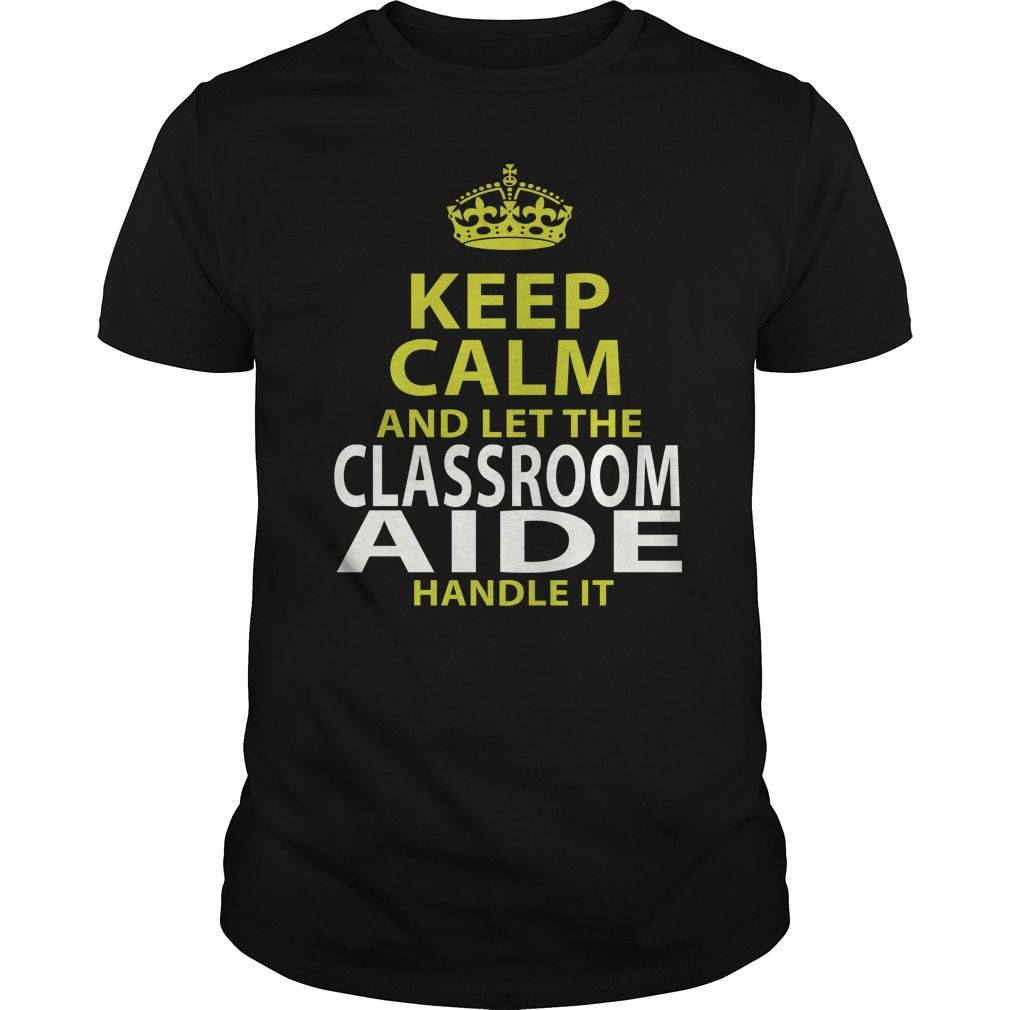 CLASSROOM AIDE Keep Calm And Let Me Handle It T-Shirts, Hoodies. CHECK PRICE ==► https://www.sunfrog.com/LifeStyle/CLASSROOM-AIDE--keep-calmp-Black-Guys.html?id=41382