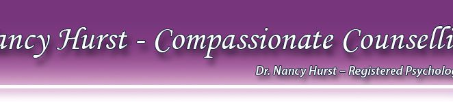 Nancy Hurst, Compassionate Counselling Services - Helping people to create and achieve more fulfilling and happier lives.  http://www.nancyhurst.ca/nancy-hurst-services.html