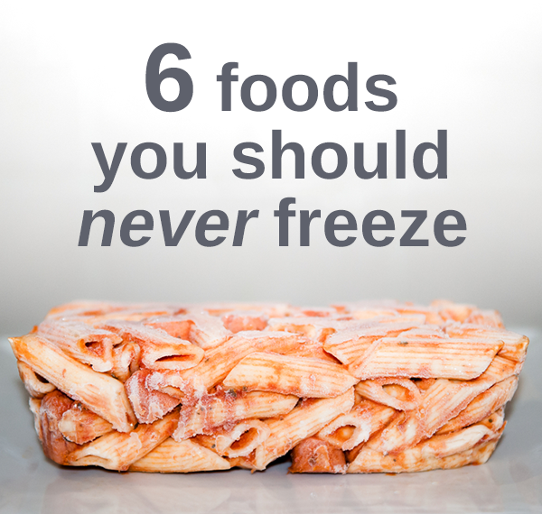 Freezing certain foods can cause them to spoil, lose nutritional value or even break apart.