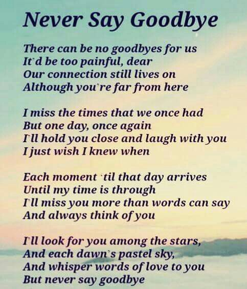 Never say Goodbye | Grieving quotes, Poem about death, Never ...