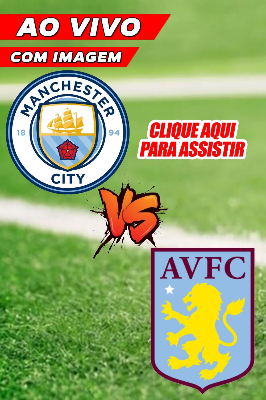 Assistir Jogo Do Manchester City X Aston Villa Ao Vivo Na Tv E Online Premier League Em 2021 Aston Villa Manchester City Aston