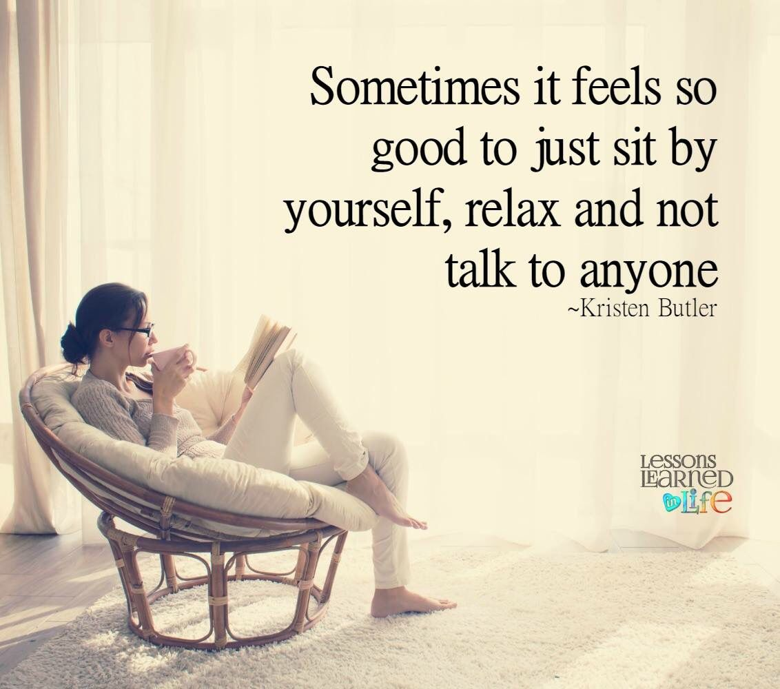 Pin By Melissa Barstow On Well Said Relax Quotes Lessons Learned In Life Chill Quotes