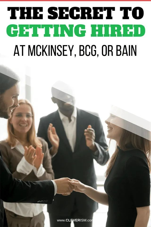 The Secret to Getting Hired at McKinsey, BCG, or Bain