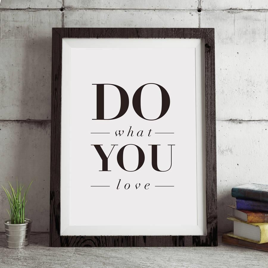 Do What You Love Love What You Do Quote Do What You Love' Inspirational Quote Typography Print