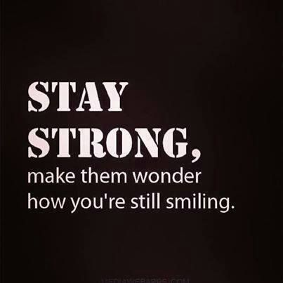 Printingblue Strong Quotes Stay Strong Quotes Strong Quotes About Life