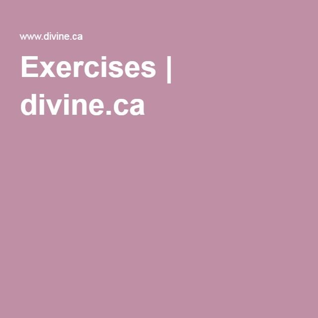 Exercises | divine.ca Use our Exercise Finder to view a variety of exercises for all parts of the woman's body