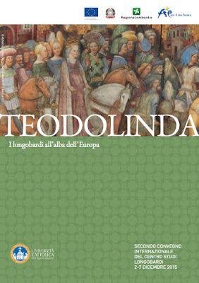Italia Medievale: Teodolinda. I Longobardi all'alba dell'Europa