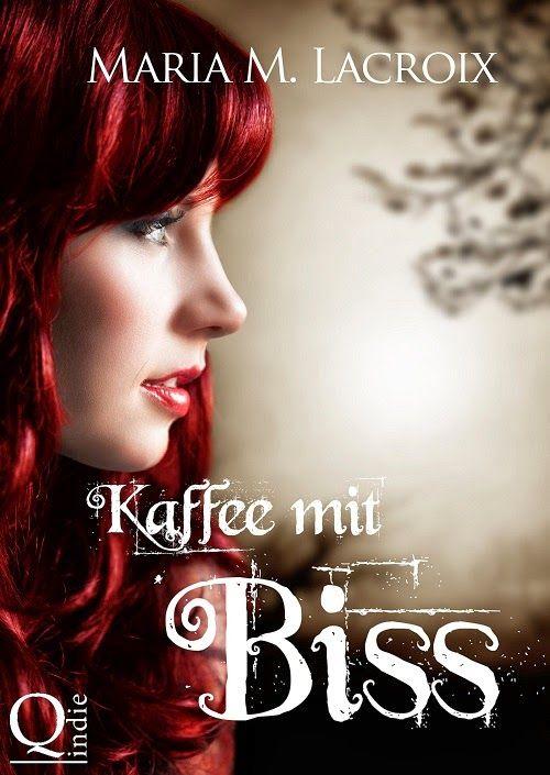 TVSC's kleine Welt: Rezension: Kaffee mit Biss von Maria M. Lacroix