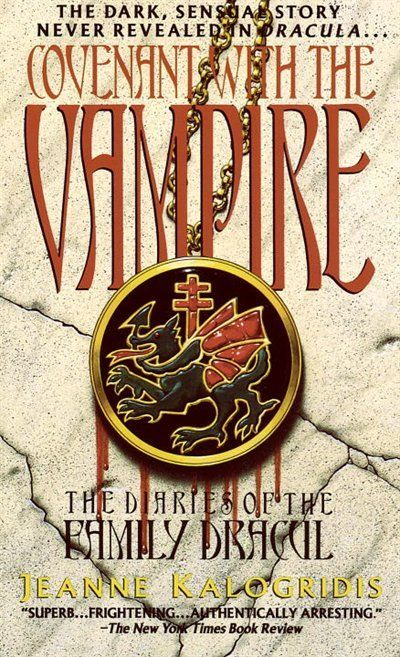 Covenant With The Vampire: The Diaries of the Family Dracul  by Jeanne Kalogridis
