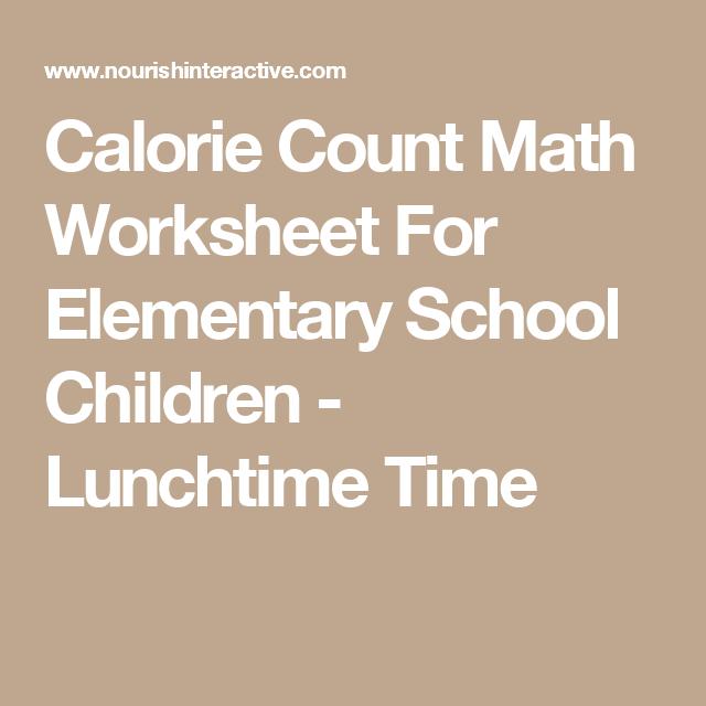 Calorie Count Math Worksheet For Elementary School Children ...
