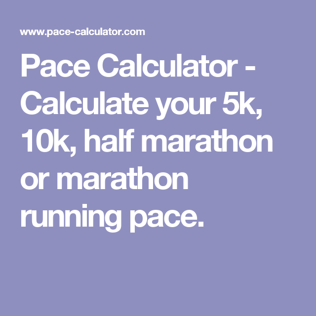 Pace Calculator  Calculate Your K K Half Marathon Or