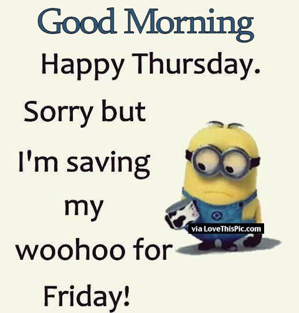 Funny Thursday Morning Meme : Good morning happy thursday minion quote pictures photos