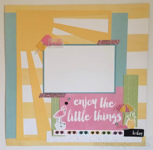 Enjoy the Little Things - Layout www.inspiredpapercrafts.com