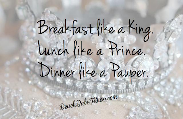 Beach Babe Fitness Breakfast Like A King Lunch Like A Prince