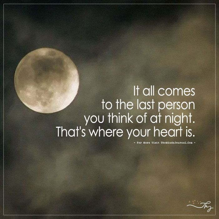 It all comes to the last person you think of at night...