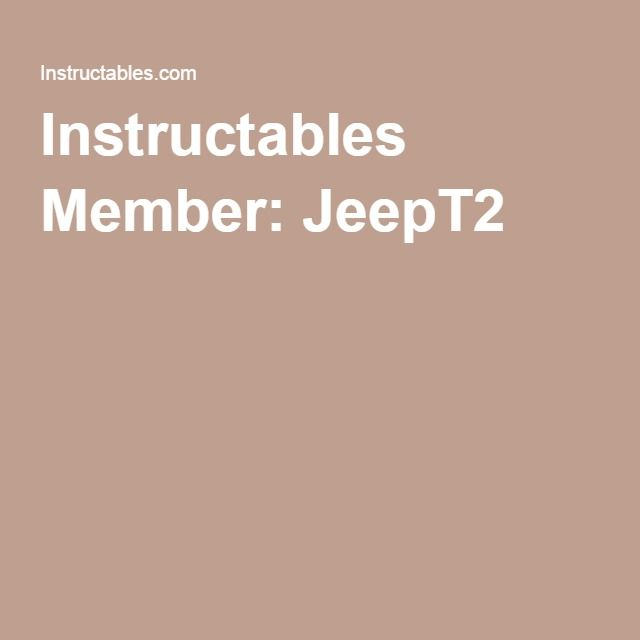 Instructables Member: JeepT2