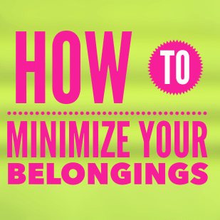You can do it! How to Minimize Your Belongings