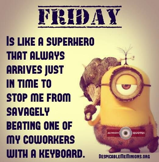 Funny Friday Quotes For Workplace: Funny Friday Quotes -Friday Is Like A Superhero