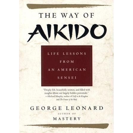 Download the way of aikido life lessons from an american sensei download the way of aikido life lessons from an american sensei george leonard download self help ebooks best and popular self help books fandeluxe Choice Image