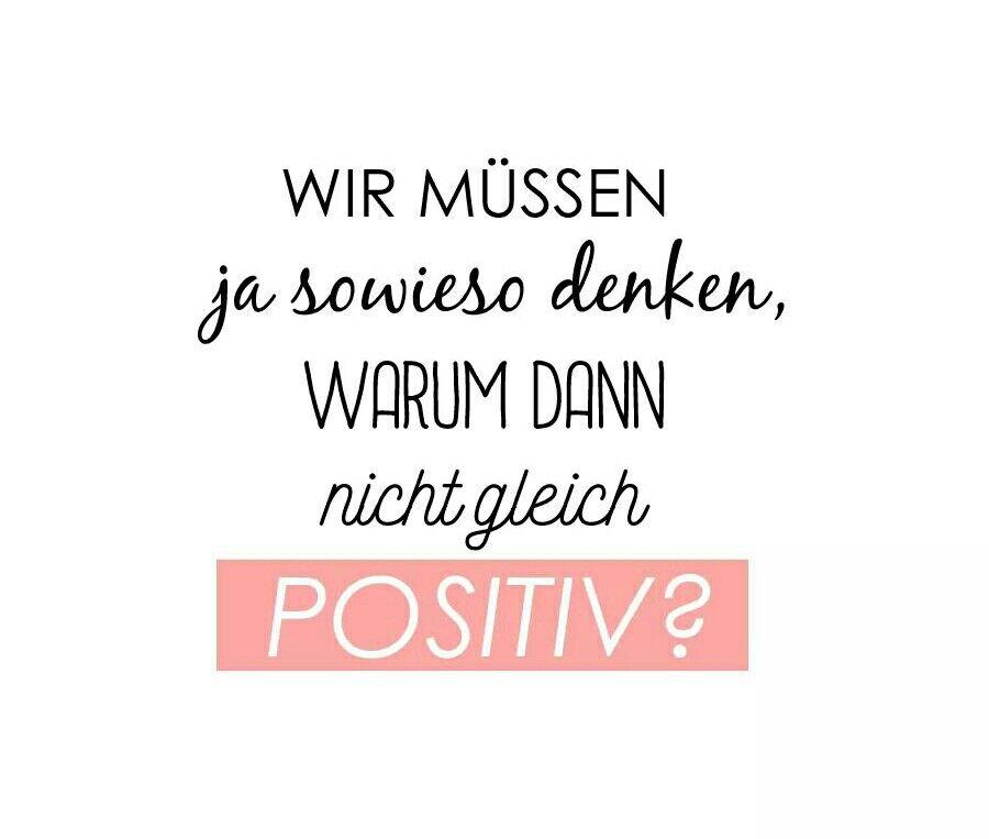 Positiv denken! | Sprüche | Sprüche, Sprüche zitate und Zitate