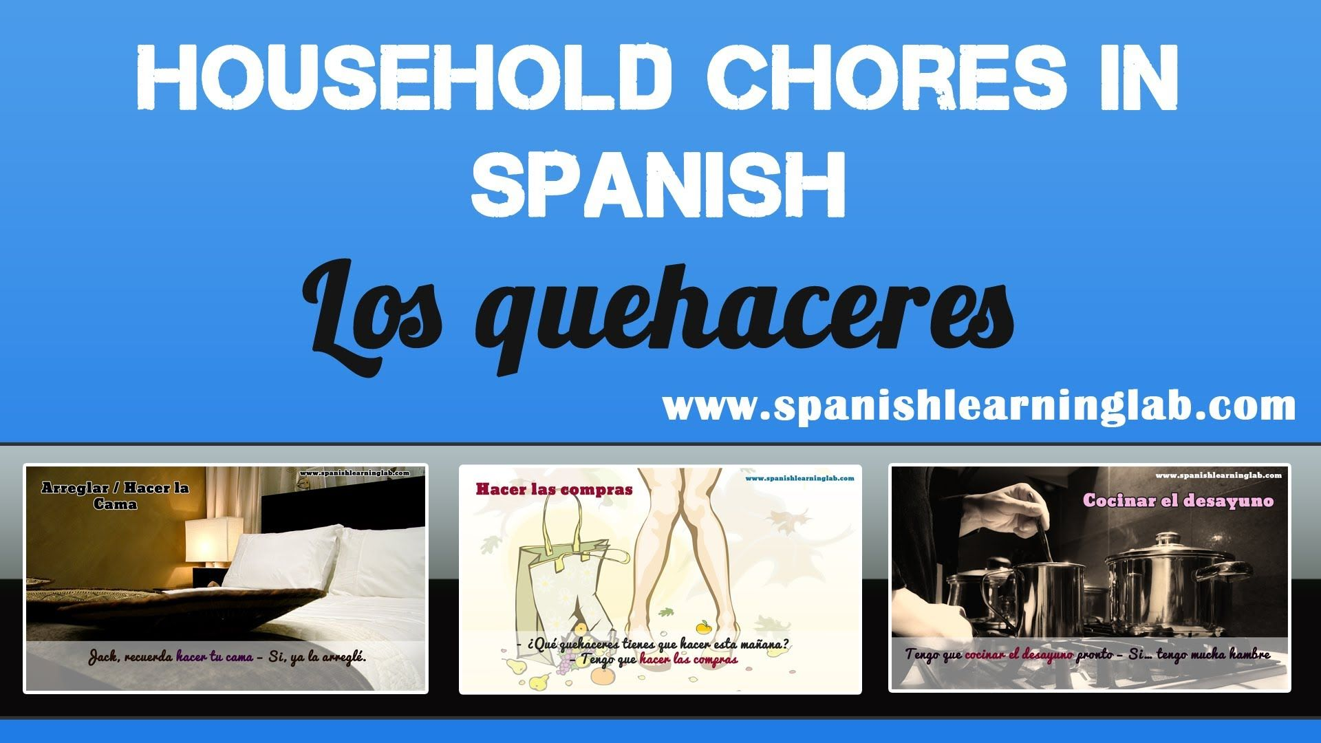 Los Quehaceres This Video Covers The Most Common