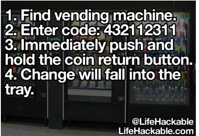 1  Find vending machine  2  Enter code: 432112311 3  Immediately