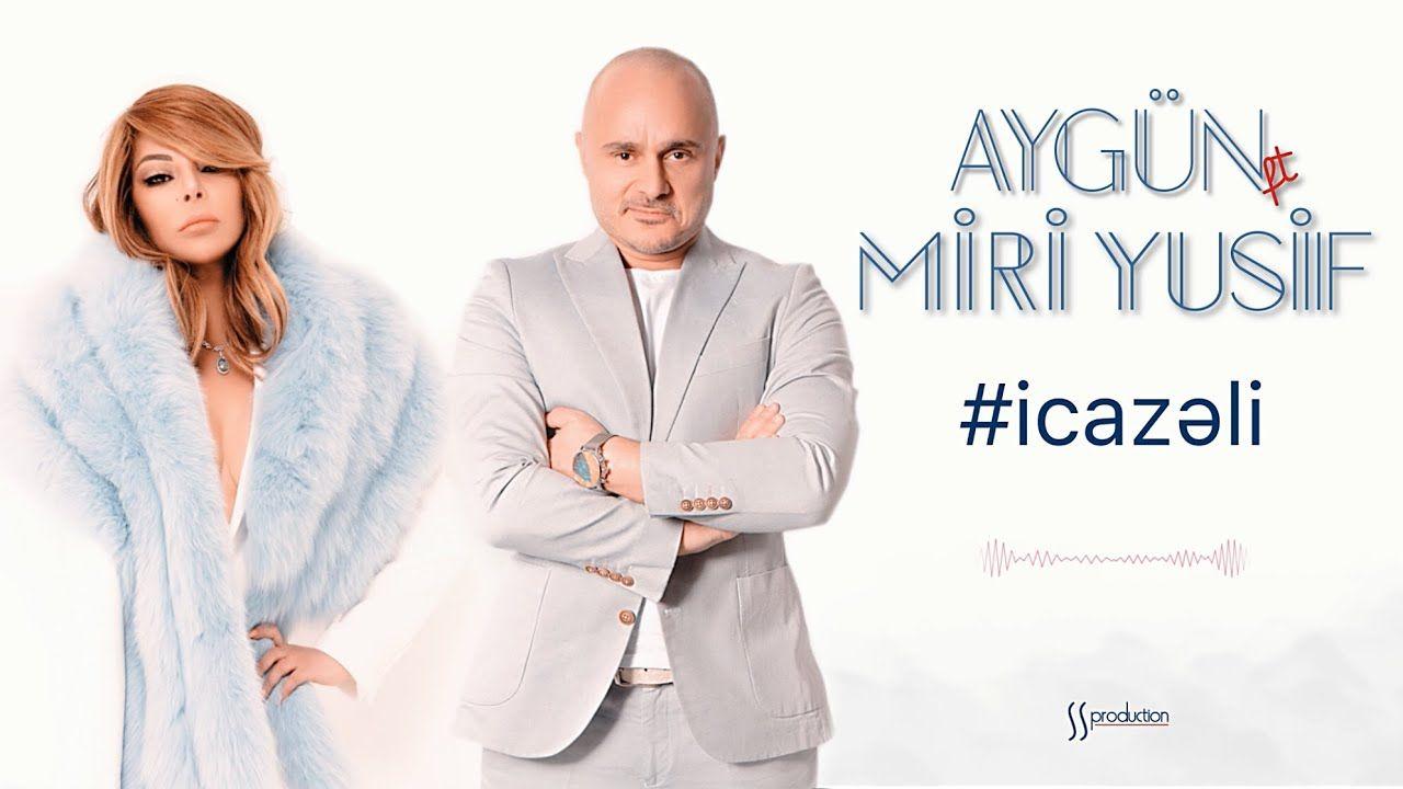 Miri Yusif Icazəli Feat Aygun Kazimova Aqa Music