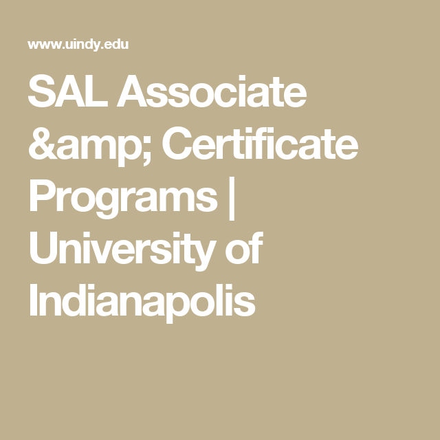 SAL Associate & Certificate Programs | University of Indianapolis ...