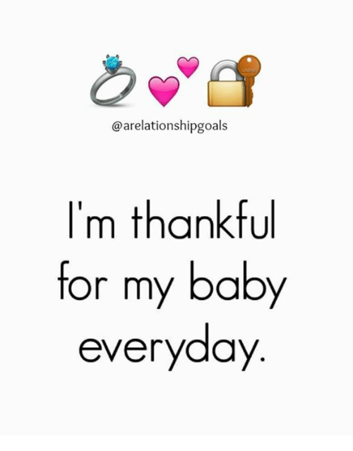 Memes And My Baby Arelationshipgoals I M Thankful For My Baby Everyday Boyfriend Quotes Relationships Love Quotes For Girlfriend My Boyfriend Quotes