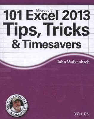 101 Excel 2013 Tips, Tricks & Timesavers / John Walkenbach. For more information visit www.houstonlibrary.org or call 832-393-1313.