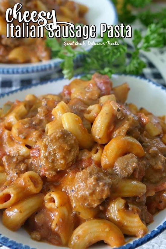 Cheesy Italian Sausage Pasta In 2020 Ground Italian Sausage Recipes Pork Sausage Recipes Dinner Italian Sausage Recipes