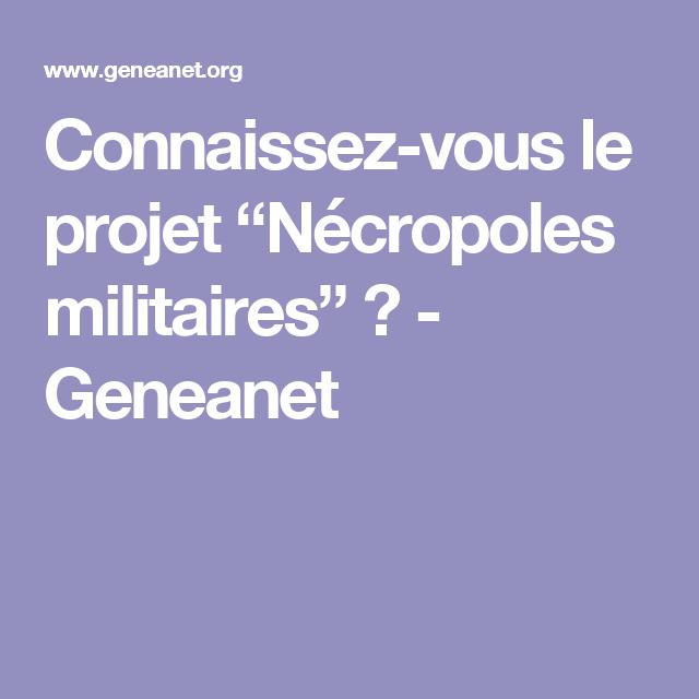"""Connaissez-vous le projet """"Nécropoles militaires"""" ? - Geneanet"""