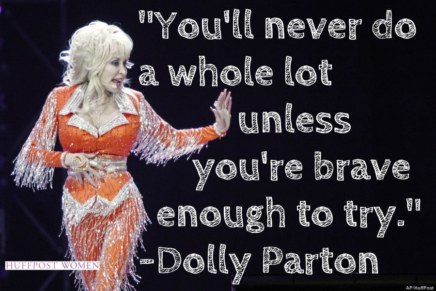 15 Quotes Every Woman Should Live By In 2015 Dolly Parton Quotes Woman Quotes 15th Quotes