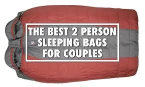 I think the title says it all. Find the best 2 person sleeping bags and you can have a great time as a couple while camping.