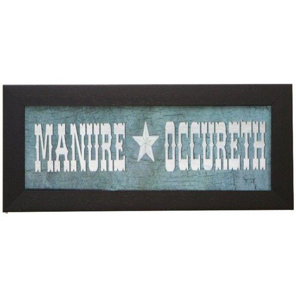 Manure Occureth Framed Western Wall Decor ($33) found on Polyvore ...