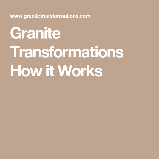 Granite Transformations How it Works