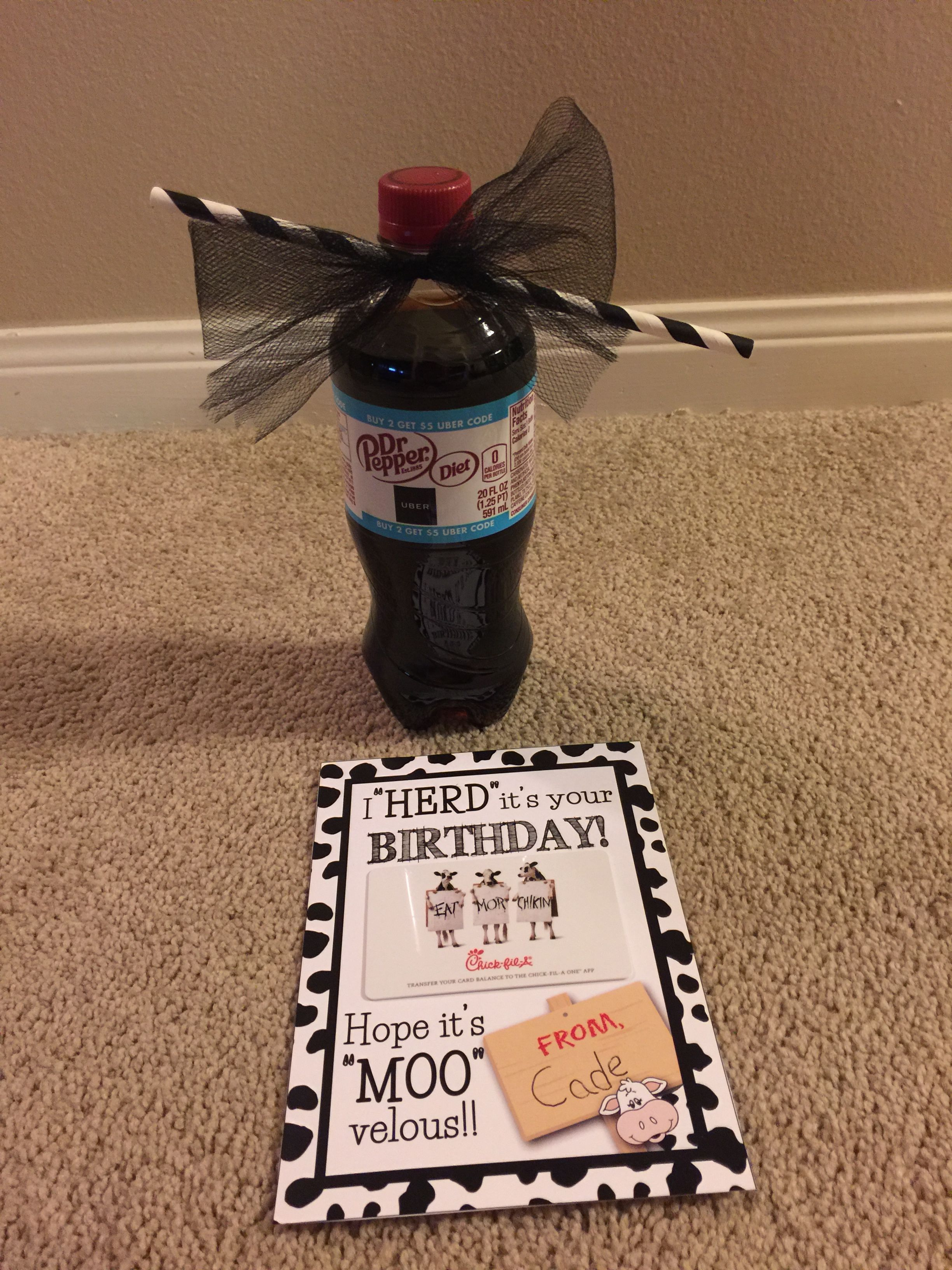 Teacher Birthday Gift Her Favorite Drink Diet Dr Pepper And A Chick Fil Card One Of Restaurants Added Bow Paper Straw For