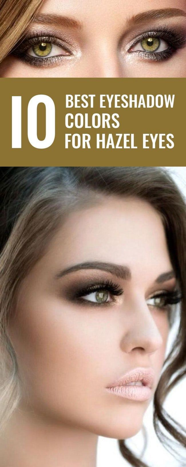 the 10 best eyeshadow colors for hazel eyes | cosmetics | hazel eye