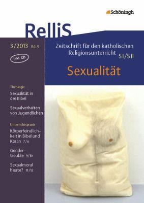 RelliS - Heft 3/13, Nr. 9 - Sexualität: Schöningh Schulbuchverlag
