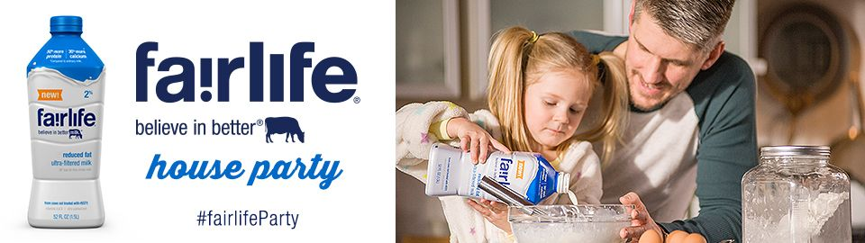 House Party > fairlife® Believe in Better® House Party