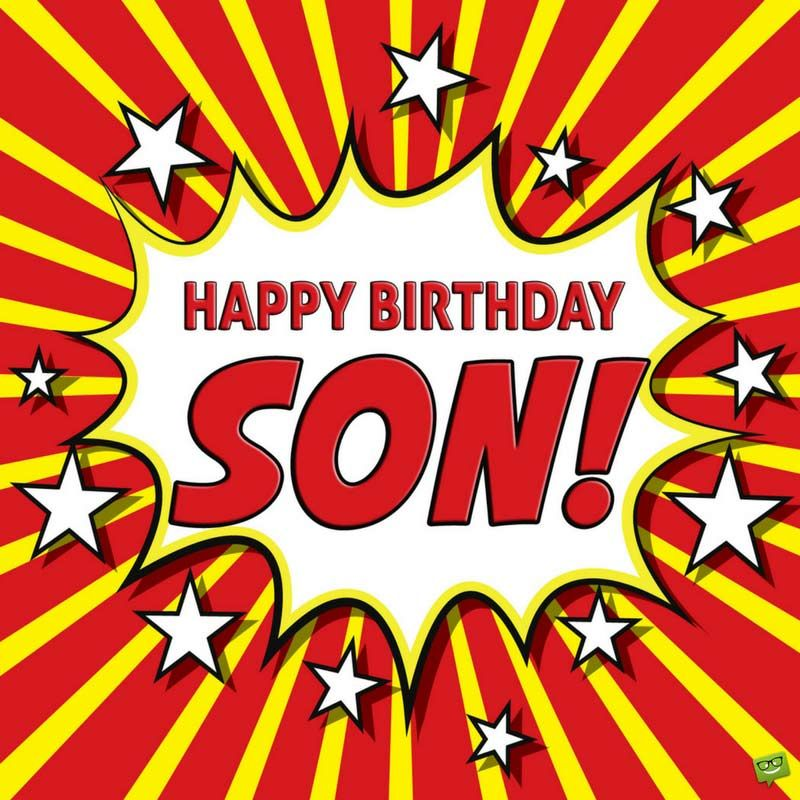 Happy Birthday Son, Birthday Wishes