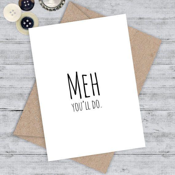I Love You Card Boyfriend Card Awkward Card Snarky Card: MEH, YOULL DO. Single, Cute And Funny, Awkward, Snarky