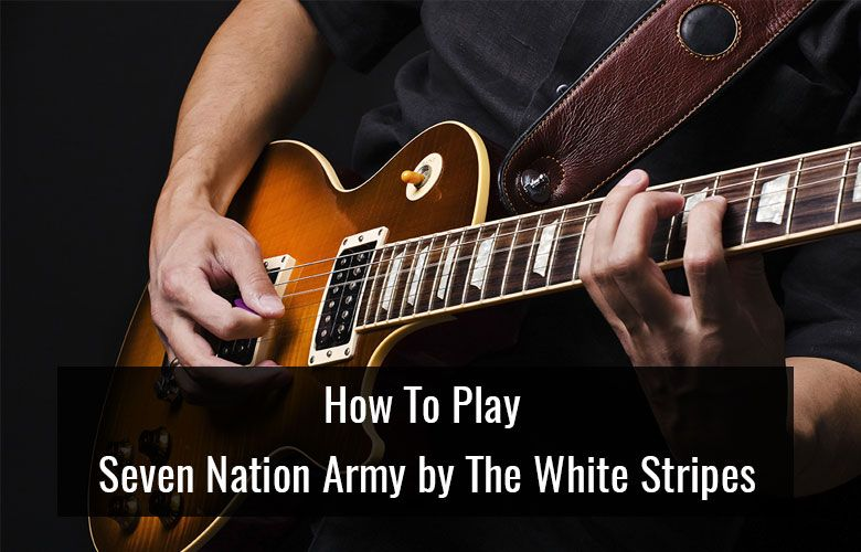 How To Play Seven Nation Army By The White Stripes Igpa Seven Nation Army The White Stripes Acdc