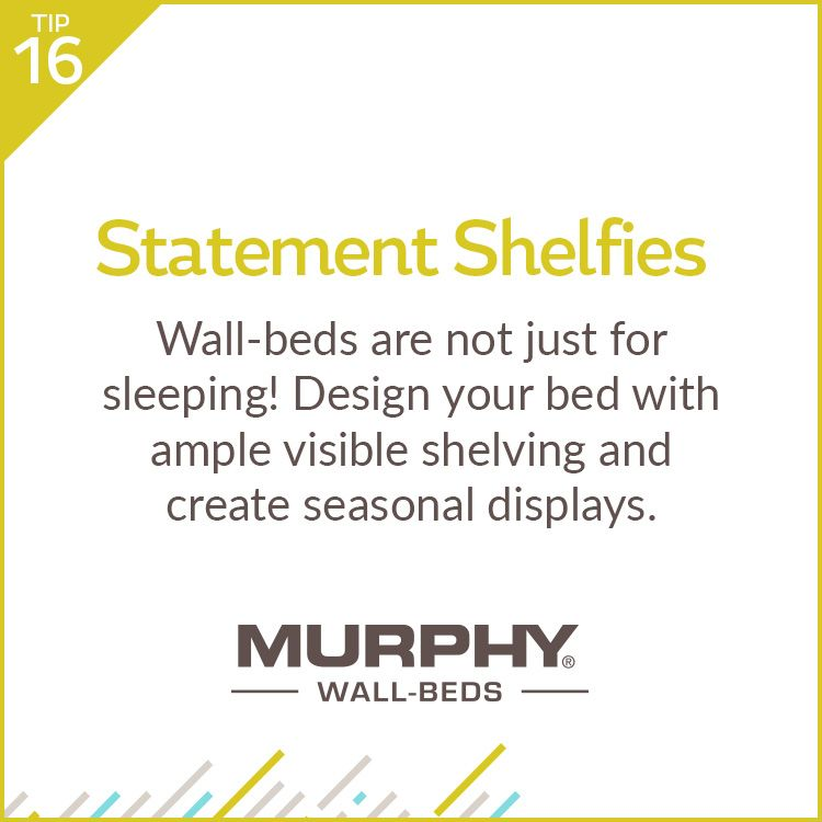 Everyone can use more shelving and with a Murphy Wall-Bed you can have as much or as little as you want.